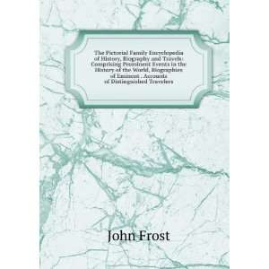 of Eminent . Accounts of Distinguished Travelers John Frost Books