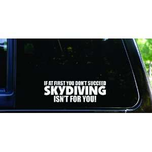 If at first you dont succeed   SKYDIVING isnt for you funny die cut