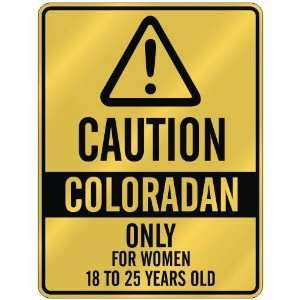 CAUTION  COLORADAN ONLY FOR WOMEN 18 TO 25 YEARS OLD  PARKING SIGN