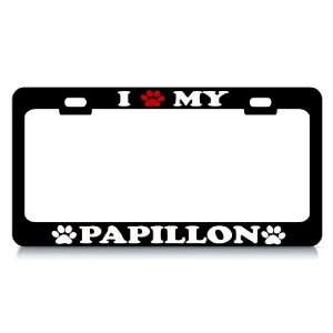 I LOVE MY PAPILLON Dog Pet Auto License Plate Frame Tag