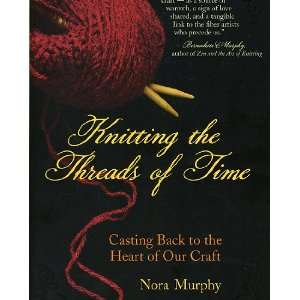 Knitting the Threads of Time Arts, Crafts & Sewing