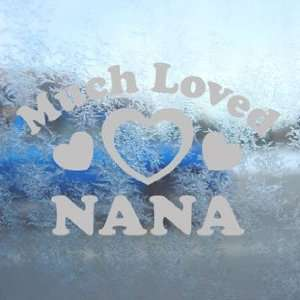 Much Loved Nana Gray Decal Car Truck Bumper Window Gray