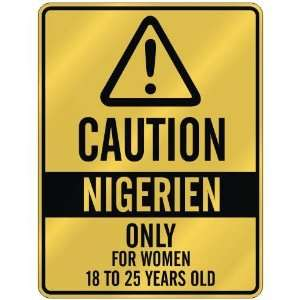 CAUTION  NIGERIEN ONLY FOR WOMEN 18 TO 25 YEARS OLD  PARKING SIGN