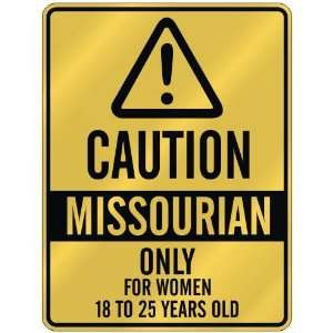 CAUTION  MISSOURIAN ONLY FOR WOMEN 18 TO 25 YEARS OLD  PARKING SIGN