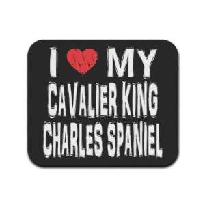 I Love My Cavalier King Charles Spaniel Mousepad Mouse Pad