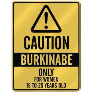 CAUTION  BURKINABE ONLY FOR WOMEN 18 TO 25 YEARS OLD  PARKING SIGN